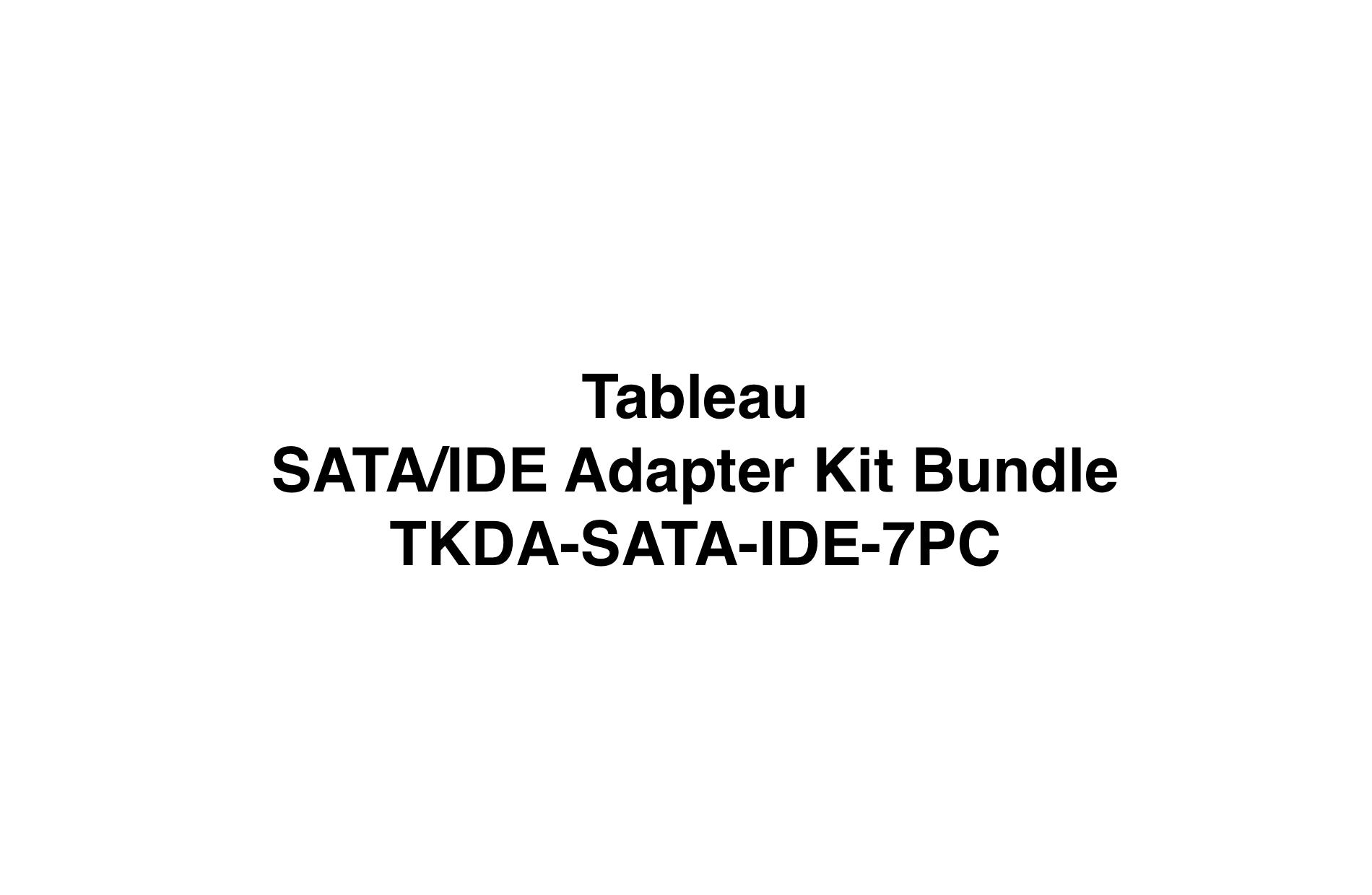Picture of TKDA-SATA-IDE-7PC SATA/IDE Adapter Kit Bundle